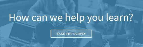 How can we help you learn? Take the Survey