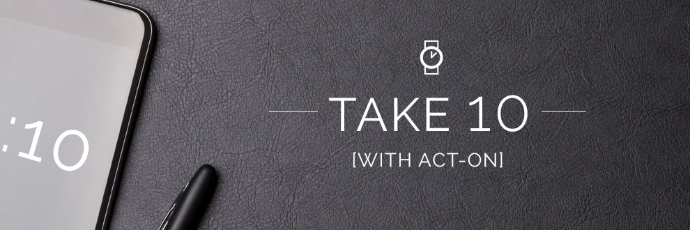 Take 10 with Act-On