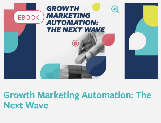eBook: Growth Marketing Automation: The Next Wave