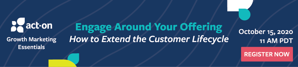 Webinar: Engage Around Your Offering - How to Extend the Customer Lifecycle