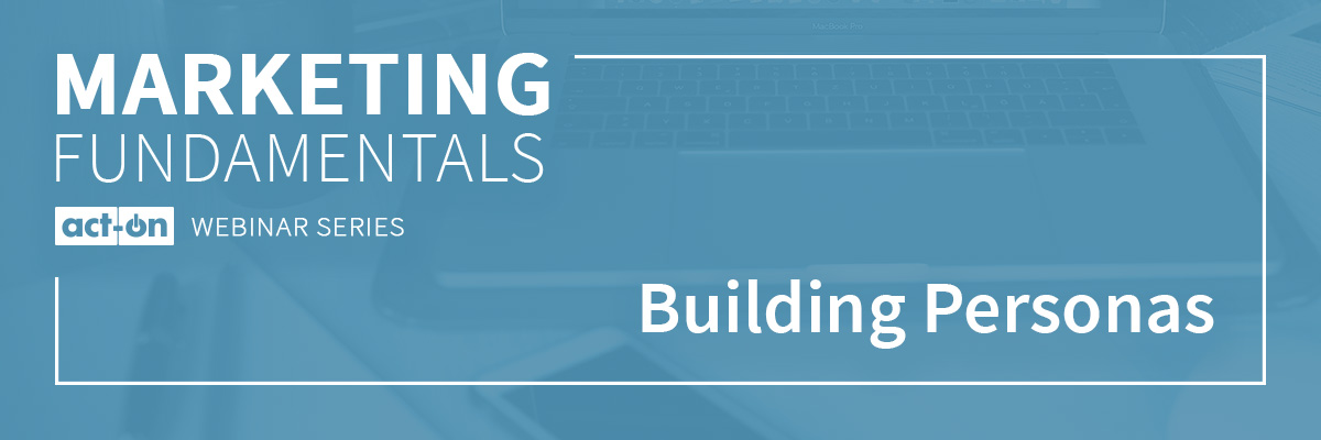 Act-On Webinar Series: Marketing Fundamentals