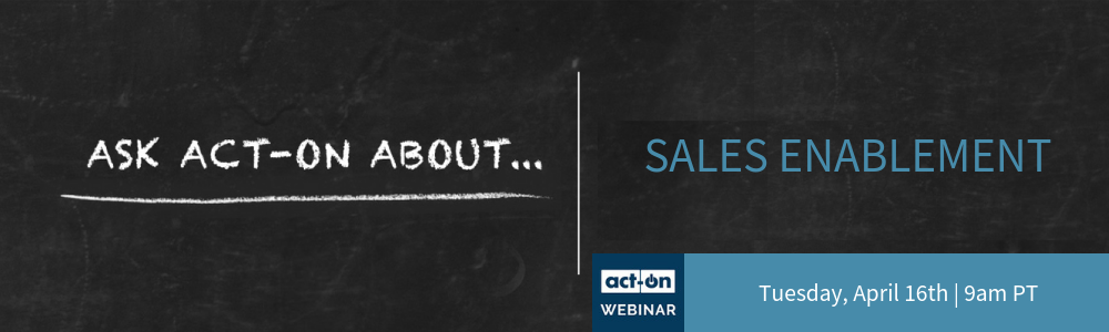 Ask Act-On About Sales Enablement - Customer Webinar